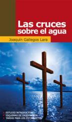 Titulo: Las cruces sobre el agua Autor: Joaquín